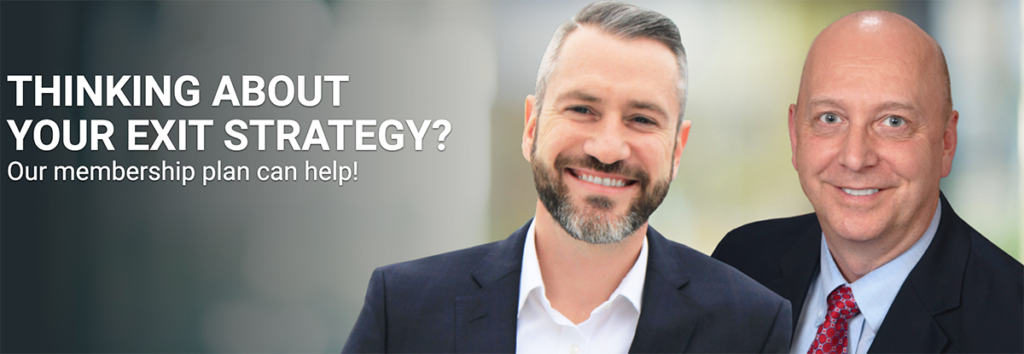Thinking about your exit strategy? Our membership plan can help